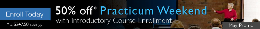 May Promotion: 50% off Practicum Weekend with Introductory Course Enrollment