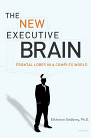 The New Executive Brain: Frontal Lobes in a Complex World by Elkhonon Goldberg