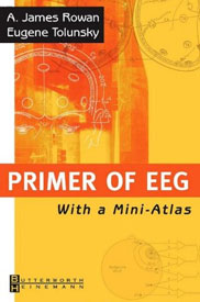 Primer of EEG: With A Mini-Atlas by A. James Rowan and Eugene Tolunsky