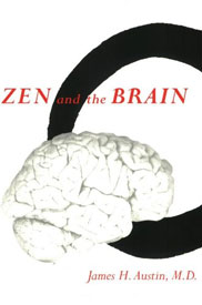 Zen and the Brain: Toward an Understanding of Meditation and Consciousness by James H. Austin